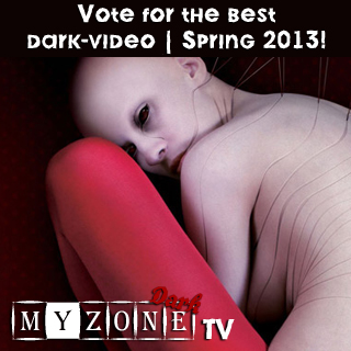 The voting for the best dark video of  Spring 2013
